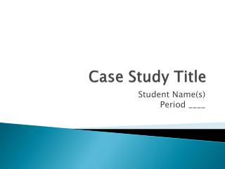 Case Study Title