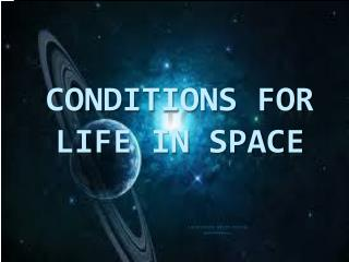Conditions for life in Space