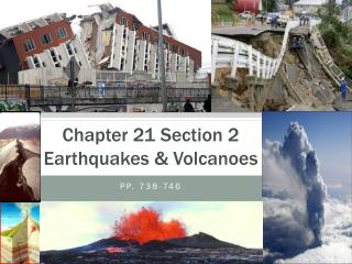 Chapter 21 Section 2 Earthquakes & Volcanoes