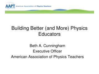 Building Better (and More) Physics Educators