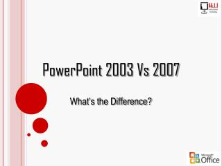 PowerPoint 2003 Vs 2007 - University of the Incarnate Word ...