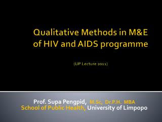Qualitative Methods in M&E of HIV and AIDS  programme (UP Lecture  2011)