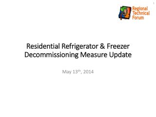 Residential Refrigerator & Freezer Decommissioning Measure Update