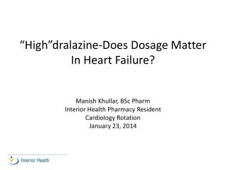 """ High""dralazine -Does  D osage Matter In Heart Failure?"