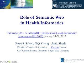 Satya S. Sahoo, GQ Zhang Division of Medical Informatics Case Western Reserve University