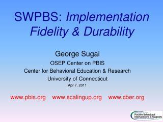 SWPBS:  Implementation Fidelity & Durability