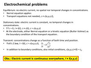 Equilibrium: no electric current, no spatial nor temporal changes in concentrations.