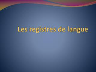 Les registres de langue