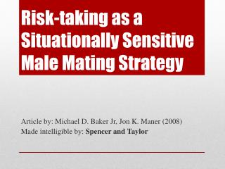Risk-taking  as  a  Situationally  Sensitive Male Mating Strategy