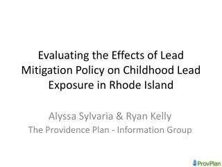 Evaluating the Effects of Lead Mitigation Policy on Childhood Lead Exposure in Rhode Island
