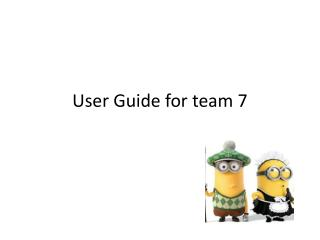 User  Guide for team 7