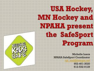 USA  Hockey, MN Hockey  and NPAHA present the  SafeSport  Program