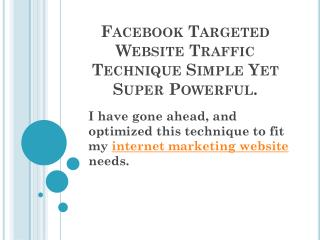 Facebook Targeted Website Traffic Technique Simple Yet Super