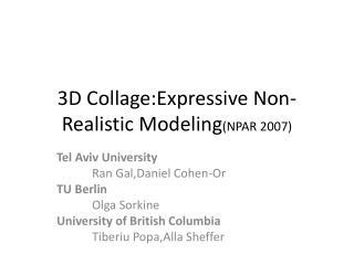 3D  Collage:Expressive  Non-Realistic Modeling (NPAR 2007)