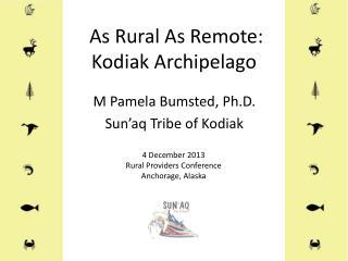 As Rural As Remote: Kodiak Archipelago