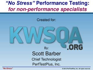 """No Stress""  Performance Testing: for non-performance specialists"