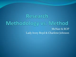 Research Methodology vs. Method