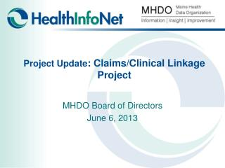 Project Update : Claims/Clinical Linkage Project