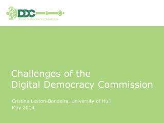 Challenges of the  Digital Democracy Commission