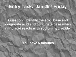 Entry Task:  Jan 25 th  Friday