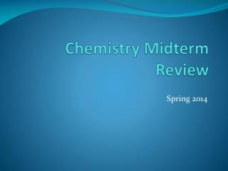 Chemistry Midterm Review