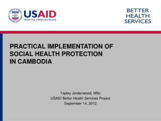 Tapley Jordanwood, MSc USAID Better Health Services Project September 14, 2012