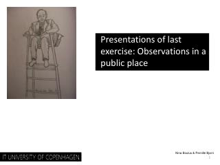 Presentations of last  exercise : Observations  in  a public place