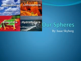 Our Spheres