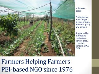 Farmers Helping Farmers PEI-based NGO since 1976