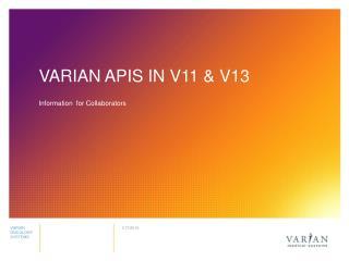 vARIAN apiS  in V11 & v13