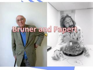 Bruner and  Papert