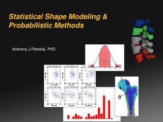 Statistical Shape Modeling & Probabilistic Methods