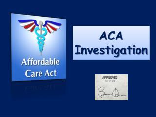 ACA Investigation