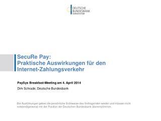SecuRe  Pay: Praktische Auswirkungen für den Internet-Zahlungsverkehr