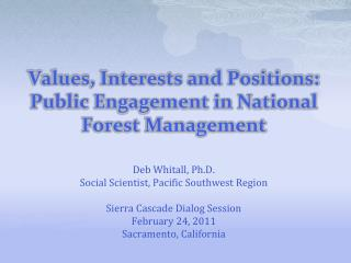 Values, Interests and Positions: Public Engagement in National Forest Management