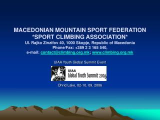MACEDONIAN MOUNTAIN SPORT FEDERATION SPORT CLIMBING ASSOCIATION Ul. Rajko Zinzifov 40, 1000 Skopje, Republic of Macedoni