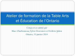 Atelier de formation de la Table Arts et Éducation de l'Ontario