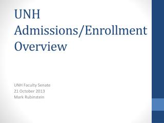 UNH Admissions/Enrollment Overview
