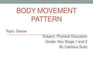 Body Movement pattern