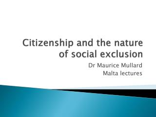 Citizenship and the nature of social exclusion