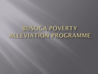 BUSOGA POVERTY ALLEVIATION PROGRAMME