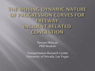 The Moving Dynamic Nature of Progression Curves for Freeway Incident Related Congestion