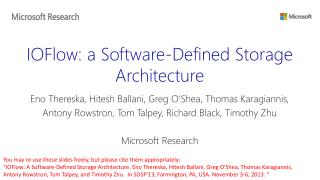 IOFlow :  a  Software-Defined Storage Architecture
