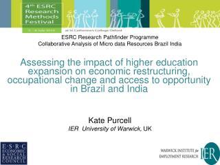 Kate Purcell IER  University of Warwick,  UK
