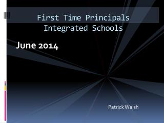 First Time Principals Integrated Schools