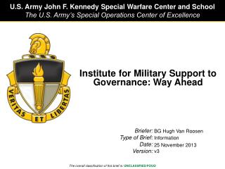 Institute for Military Support to Governance: Way Ahead