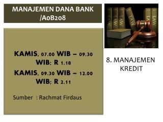 KAMIS, 07.00 WIB – 09.30 WIB; R 1.18 KAMIS, 09.30 WIB – 12.00 WIB; R 2.11