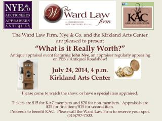 The  Ward Law  Firm, Nye & Co.  and the Kirkland Arts Center a re pleased to present