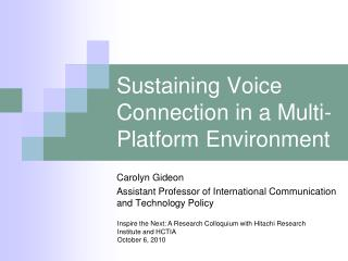 Sustaining Voice Connection in a Multi-Platform Environment