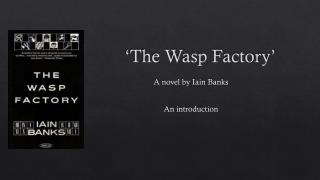 'The Wasp Factory'